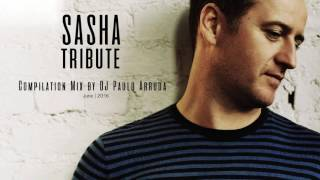 Sasha Tribute - Compilation Mix by DJ Paulo Arruda
