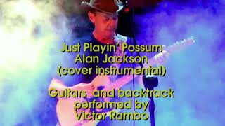 Just Playin' Possum - Alan Jackson (cover instrumental)