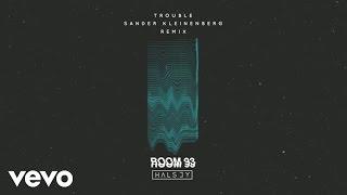 Halsey  Trouble Sander Kleinenberg /Audio