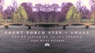 """Front Porch Step """"If I Tremble"""""""