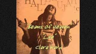 """Beams of Heaven"" (Live)- Clara Ward"