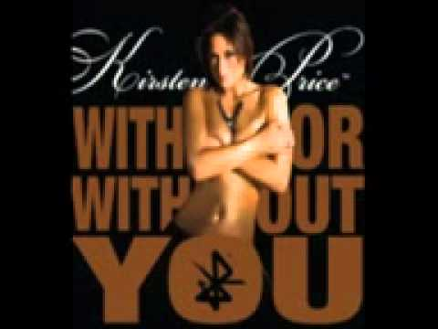 Kirsten Price   With Or Without You (Full Song)