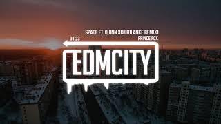 Prince Fox   Space Ft. Quinn XCII (Blanke Remix)