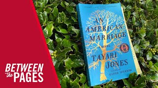 Between the Pages | Tayari Jones | An American Marriage