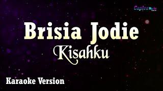 Karaoke Brisia Jodie   Kisahku (Tanpa Vocal)