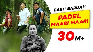 Padel Maari Maari | Babur Gaan | Babu Baruah | Superhit Assamese Songs