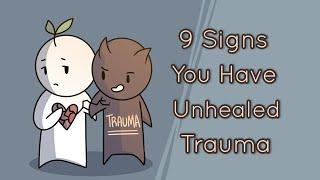 9 Signs You Have Unhealed Trauma