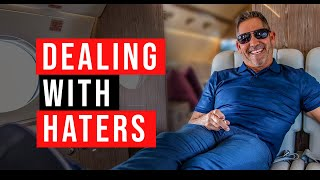 GRANT CARDONE 10x : DEALING WITH MY HATERS