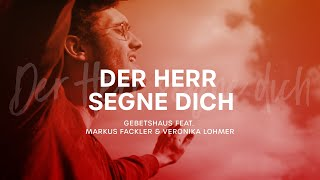 """Der Herr segne dich (Cover """"The Blessing"""") - Gebetshaus feat. Markus Fackler und Veronika Lohmer"""