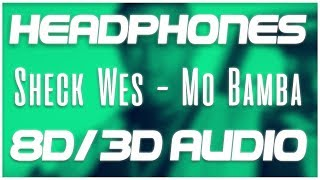 Sheck Wes   Mo Bamba (8D AUDIO & 3D AUDIO) 😍🎧