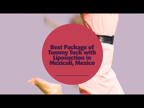 Best-Package-of-Tummy-Tuck-with-Liposuction-in-Mexicali-Mexico