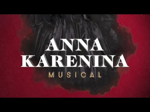 Trailer of the musical <i>Anna Karenina</i>