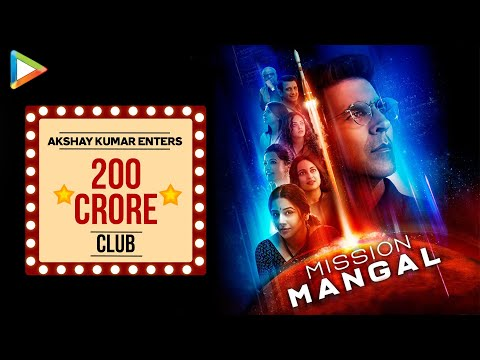 Akshay Kumar Enters 200 Crore Club with Mission Mangal | Akshay's 10th Successful Film in a Row