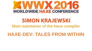 """Haxe-dev: tales from within"" by Simon Krajewsk"