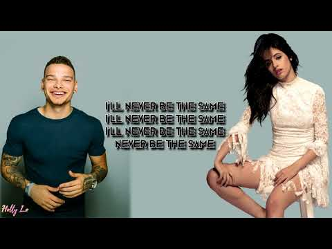 Camila Cabello & Kane Brown - Never Be The Same (with LYRICS)