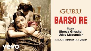 Barso Re - Official Audio Song   Guru    Shreya Ghoshal   A.R. Rahman   Gulzar