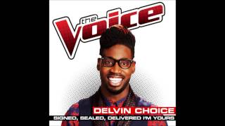 Delvin Choice - Signed, Sealed, Delivered, I'm Yours