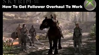 Mods Skyrim Special Edition Xbox One  - Follower Overhaul - How to get it to work! :D