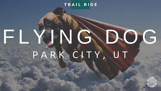 Flying Dog Big Loop | Park City, UT | Mountain Biking