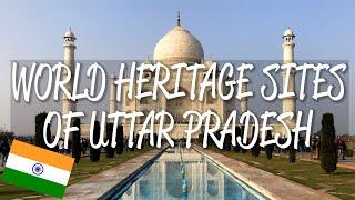 Uttar Pradesh, India - Top 3 UNESCO World Heritage Sites