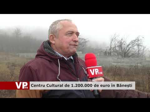 Centru Cultural de 1.200.000 de euro în Bănești