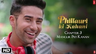 Phillauri - Chapter 3 - Anushka Sharma | Suraj Sharma