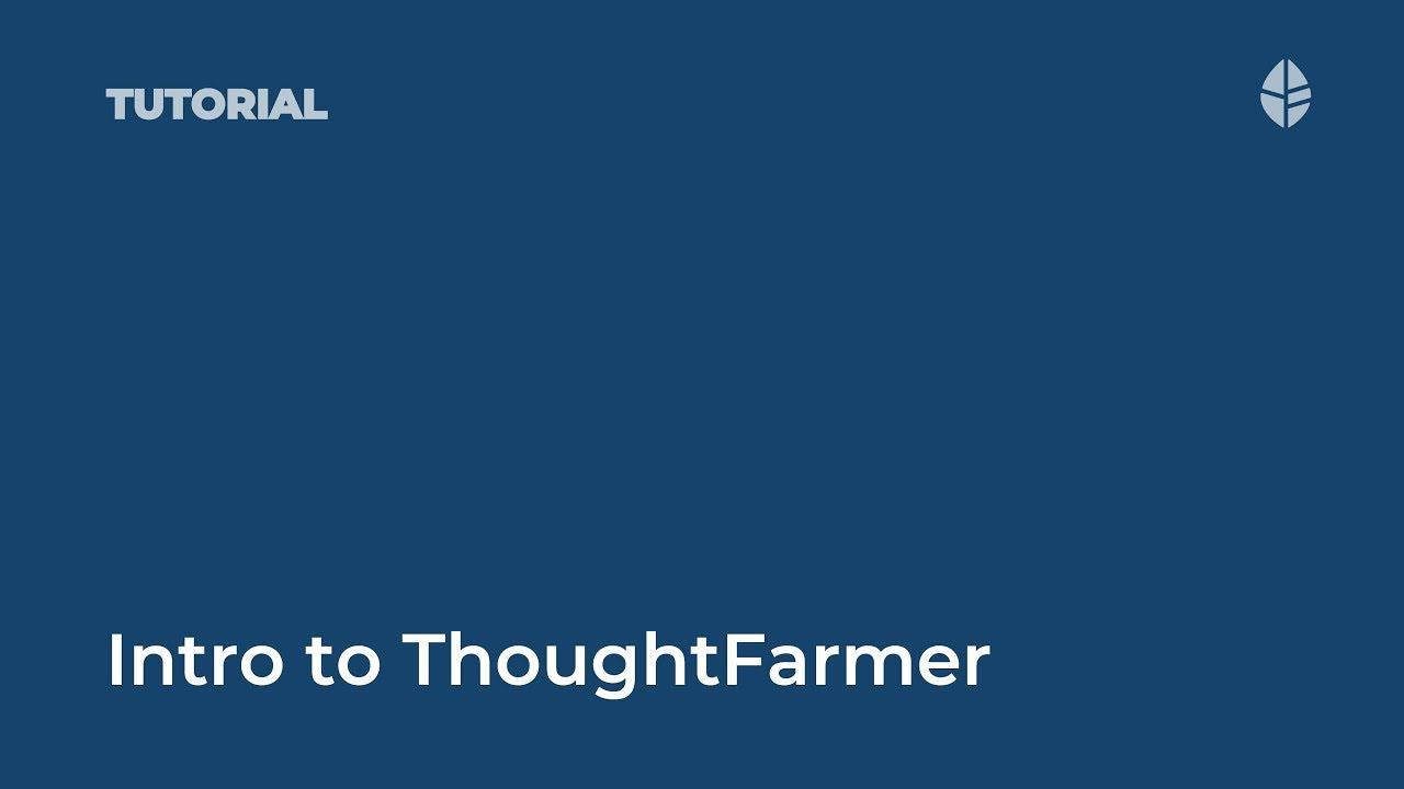 Intro to ThoughtFarmer Video Thumbnail