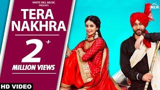 New Punjabi Dance Songs 2018   Manpreet Toor   Tera Nakhra (Full Song) Babbu Gurpal & Gurlez Akhtar