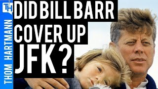 Did Bill Barr Cover Up JFK Assassination Files?