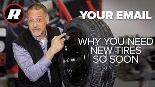Your Email: Why do cars need new tires so soon? | Cooley On Cars
