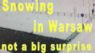 SNOWING IN WARSAW, NOT A BIG SURPRISE! [Living in Poland 2]