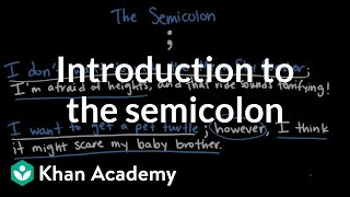 Introduction to the semicolon | The Colon and semicolon | Punctuation | Khan Academy
