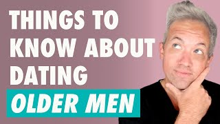 How To Approach Dating OLDER Men (6+ Year Age Gap)