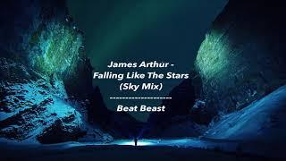James Arthur   Falling Like The Stars (Beat Beast Sky Mix)