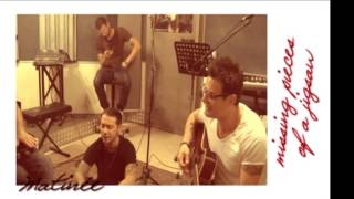 Matinée - Missing pieces of a jigsaw (acoustic version)