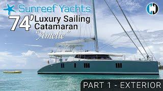 "Sunreef 74 Luxury Sail Catamaran For Sale ""Amelie"" Walkthrough | PART 1: Exterior Tour"