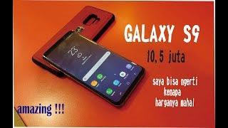 GALAXY S9 mahakarya istimewa dari sang raja android (hands on)