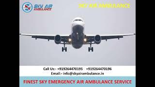 Low-Fare ICU Sky Air Ambulance Service in Mumbai and Chennai