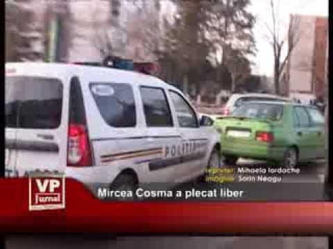 Mircea Cosma pleacă liber