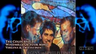 The Colourfield - Windmills Of Your Mind
