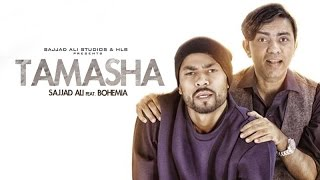 Sajid Ali ft. Bohemia TAMASHA Official Song 2016