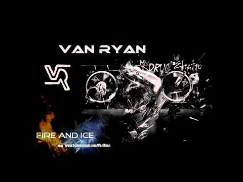 Van Ryan - Fire and Ice