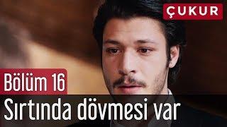Çukur 16. Bölüm - Vartolu'nun Sırtında Dövmesi Var
