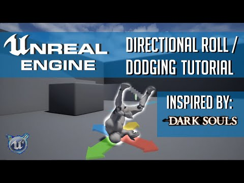 Directional Roll/Dodging   Unreal Engine 4 tutorial (Inspired by Dark Souls)