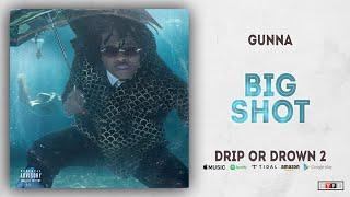 Gunna   Big Shot (Drip Or Drown 2)