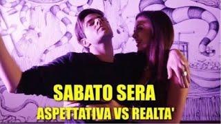 SABATO SERA - ASPETTATIVA VS REALTÀ - iPantellas