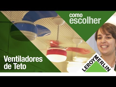 Como Escolher Ventiladores de Teto | Leroy Merlin