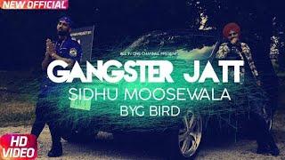 Gangster Jatt - Gabru (full Song) - Sidhu Moosewala Ft. Byg Bird   Unreleased Latest Punjabi Track