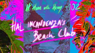 Henry Saiz - Live @ Home #102 Hal Incandenza´s Beach Club 09 2021