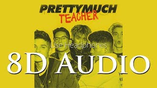 PRETTYMUCH   (8D Audio) Teacher